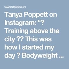 """Tanya Poppett on Instagram: """" Training above the city  This was how I started my day  Bodyweight HIIT workouts are the best when you're travelling... You can do…"""" • Instagram"""
