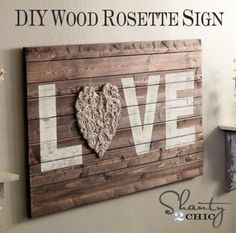Diy: Wood Rosette Sign OMG! This would be the sweetest thing for a guy to make his wife/gf for Vday!!! It would melt my heart!
