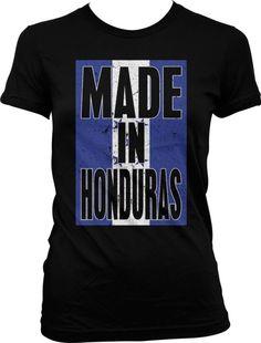 939c20350b Made In Honduras Flag Bandera Honduran Pride Catracho Orgullo Juniors T- shirt