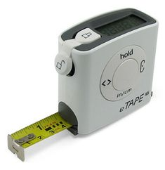 "Tech Gadgets: eTape Digital Measuring Tape. It ""memorizes"" the measurement you have and displays it."