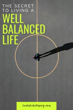 The Secret to Living a Well Balanced Life | Live the life you dream of by focusing on what matters!   #selfcare #personalgrowth