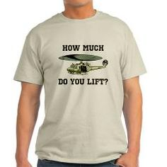 How Much Do You Lift? Helicopter Pilot Humor T-Shirt