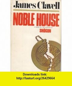 Nobel House, Volume 2 James Clavell ,   ,  , ASIN: B000VSRWQG , tutorials , pdf , ebook , torrent , downloads , rapidshare , filesonic , hotfile , megaupload , fileserve