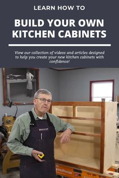 We have gathered a sample of the many videos and articles we've created to help you create your new kitchen cabinets with confidence. cabinets wood Learn How to Build Your Own Kitchen Cabinets