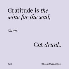 "44 Likes, 5 Comments - The Gratitude Attitude (@the_gratitude_attitude) on Instagram: ""Wine ... excuse me ... gratitude in abundance, please. Let it flow!  . #gratitude…"""