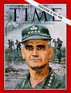 Westmoreland, US commander Vietnam Vietnam Veterans, Vietnam War, William Westmoreland, Time Magazine, Magazine Covers, Vietnam History, American Veterans, Indochine, Military History