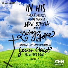 Amen! This Easter, celebrate 1 Peter 1:3, that our God is alive! He died for our sins so that we could live freely.