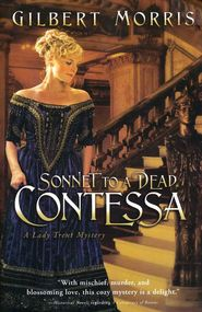 Sonnet to a Dead Contessa (Lady Trent Mystery #3) by Gilbert Morris