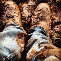muddy boots!