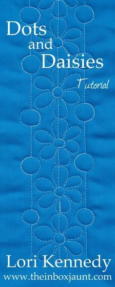 Dots and Daisies-a Fun Free Motion (or Long Arm) Quilt Tutorial - Lori Kennedy Q. - Dots and Daisies-a Fun Free Motion (or Long Arm) Quilt Tutorial – Lori Kennedy Quilts - Quilting Stencils, Quilting Templates, Longarm Quilting, Quilting Projects, Quilting Ideas, Hand Quilting Designs, Quilt Designs, Patchwork Quilting, Free Motion Quilting