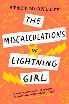 The Miscalculations of Lightning Girl by Stacy McAnulty (ages 8 to 12): OCD