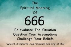 The Spiritual Meaning of 666   IntuitiveJournal. Do you see the repeating number 666? Find out the symbolism and spiritual meaning of 666 and what the numerology sequence means to you. www.intuitivejour...