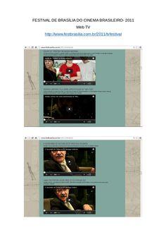 FESTIVAL DE BRASÍLIA DO CINEMA BRASILEIRO- 2011 Web TV http://www.festbrasilia.com.br/2011/tvfestival Equipe de criação de conteúdo e mobilização nas Mídias Sociais oficiais do Festival de Brasilia do Cinema Brasileiro, em 2011.