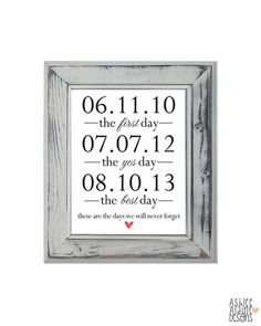 Special Dates - The First Day, The Yes Day, The Best Day - 8x10 Customized Print #Wedding