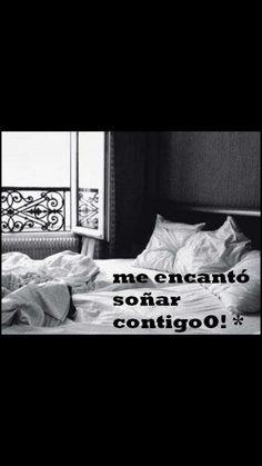 Soñar contigo!!^^