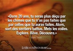 In 20 years, you'll be more disappointed by the things you didn't do than those you did. Amazing Quotes, Best Quotes, Funny Quotes, French Words, French Quotes, More Than Words, Some Words, Positive Attitude, Positive Thoughts