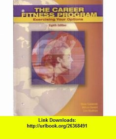 The Career Fitness Program Exercising Your Options Eighth Edition and The Prentice Hall Planner For Student Success (Set of 2 ) Diane Sukiennik, William Bendat, Lisa Raufman ,   ,  , ASIN: B0063K5N94 , tutorials , pdf , ebook , torrent , downloads , rapidshare , filesonic , hotfile , megaupload , fileserve