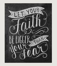 Faith Art Let Your Faith Be Bigger Than Your Fear by LilyandVal