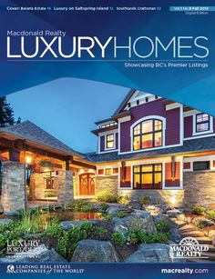 Fall 2013 edition of Macdonald Realty Luxury Homes magazine is here: http://macrealty.com/LuxuryMagazineFall2013 This issue's cover story is Belaria Estate in Nanaimo, BC. Other unique properties featured include an English style waterfront manor in West Vancouver as well as beautiful homes in Vancouver, Coquitlam, Richmond, Surrey, Langley, Victoria, Salt Spring Island and Bowen Island.