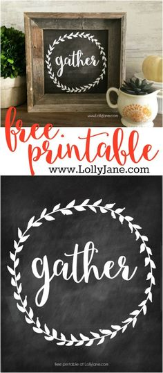 Cute decor!! Print this FREE gather print from @LollyJaneBlog, put in a rustic sign for free home decor! Cute gather free printable!!