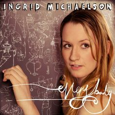 Ingrid Michaelson – Everybody Call for our Psychic line as low as lyrics: We have fallen down again tonight In this world it's h Ingrid Michaelson, Sound Of Music, My Music, Vinyl Lp, Want To Be Loved, Wedding Music, News Songs, Love Songs, Soundtrack