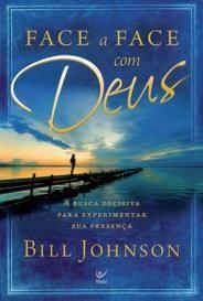 Face A Face Com Deus (pdf) | por Bill Johnson | Orelha de Livro