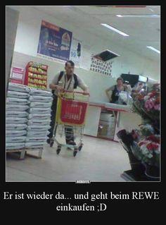 Er ist wieder da... und geht beim REWE einkaufen ;D