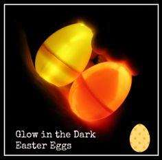 Glow in the Dark Easter Eggs!! My son LOVED hunting eggs in the dark! Click on the picture to find out how to make these!