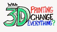 "3D PRINT- By JOJO POST:  Print3d World: Vídeo de AsapSCIENCE sobre impresión 3D: ""Will 3D Printing Change Everything?"""
