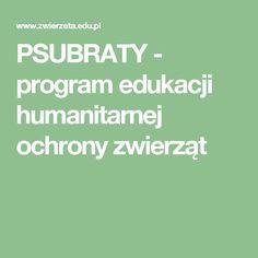 PSUBRATY - program edukacji humanitarnej ochrony zwierząt