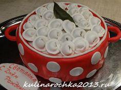 Домашний торт своими руками в форме кастрюли с пельменями - рецепт с фото