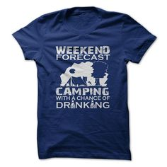 Weekend Forecast Camping With A Chance Of Drinking T Shirt, Hoodie, Tee Shirts ==► Shopping Now!