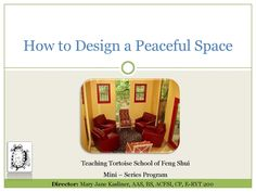 Ever notice how you feel in a spa? This program will guide you to creating a peaceful space in your own home! Own Home, Feng Shui, Tortoise, How Are You Feeling, Peace, Teaching, Feelings, Mini, Design