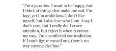 I am a paradox.