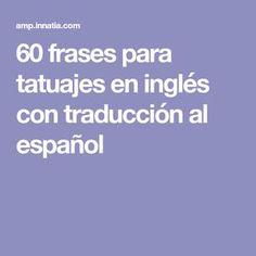 60 frases para tatuajes en inglés con traducción al español Frases Para Tattoo, Tatto For Men, Short Quotes, Future Tattoos, Small Tattoos, I Tattoo, Tatoos, Language, Instagram