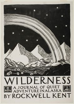 "kafkasapartment: ""Cover for Rockwell Kent's 'Wilderness: A Journal of Quiet Adventure in Alaska' (New York: G.P. Putnam's Sons, 1920). """