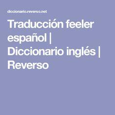 Traducción feeler español | Diccionario inglés | Reverso