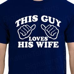 This Guy Loves His Wife Tshirt T Shirt Gift for Husband Gift for Him Wedding Gift Marriage Christmas engagement on Etsy, $14.95