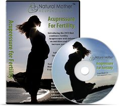 Acupressure for Fertility | Enhance your Fertility Naturally from Natural Mother By Laurie Binder, LCCE, RNCNP, MS, LAc, Doctor of  Acupuncture - Introducing the DVD that combines the use of Fertility Acupressure points with information on nutrition, superfoods and lifestyle to boost fertility. Promotes natural conception and IVF, IUI and hormone enhanced conception methods.
