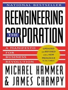 Reengineering the Corporation: Manifesto for Business Revolution, A (Collins Business Essentials) eBook: Michael Hammer, James Champy: Amazon.de: Kindle-Shop