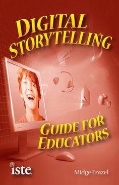 Educators Guide for Digital Storytelling - Useful Tool for the Teacher!
