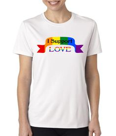 I support love Pro equal rights Shirt tshirt by MyPersonaliTs, $15.99