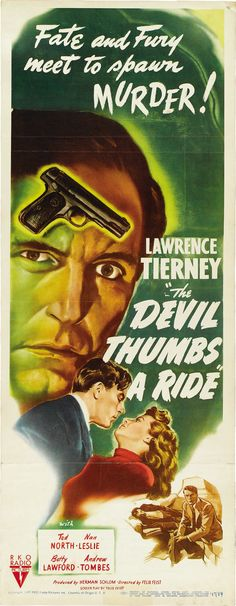 The Devil Thumbs a Ride (1947) Stars: Lawrence Tierney, Ted North, Nan Leslie, Betty Lawford, Andrew Tombes ~ Director: Felix E. Feist