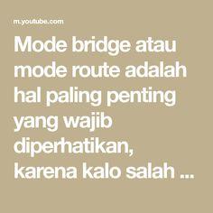 Mode bridge atau mode route adalah hal paling penting yang wajib diperhatikan, karena kalo salah setting 1 alat saja akan berakibat error Wifi Router, Math, Youtube, Wireless Router, Math Resources, Youtubers, Youtube Movies, Mathematics