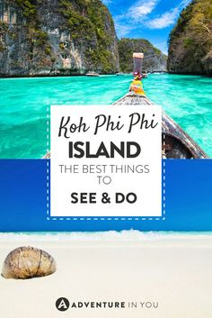 Looking for awesome things to do in Koh Phi Phi? Here is our list of things to do and see on the island