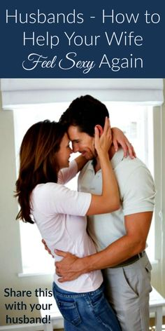 Husbands - How to Help Your Wife Feel Sexy Again. Here are 5 things you can do to help your wife feel confident and sexy. Marriage tips | Marriage advice | Sex and intimacy