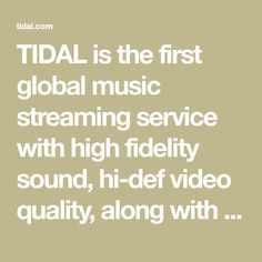 TIDAL is the first global music streaming service with high fidelity sound, hi-def video quality, along with expertly curated playlists and original content — making it a trusted source for music and culture. Theory Of A Deadman, Dj Mustard, Damian Marley, Intelligent Women, Way Down, Post Malone, Music Icon, Public Relations, Pink Floyd