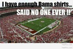 Said No One EVER! - http://tidepics.com/said-no-one-ever-2/ Alabama Tide, Alabama Baby, Sweet Home Alabama, Sec Football, Crimson Tide Football, Football Is Life, Alabama Football Pictures, University Of Alabama, Roll Tide