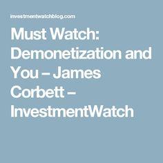Must Watch: Demonetization and You – James Corbett – InvestmentWatch