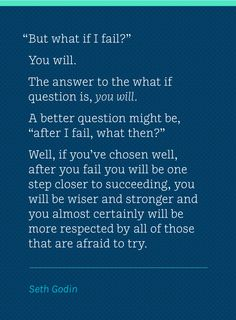 "Wise Words: Seth Godin, ""But what if I fail?"" 
